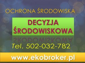 Decyzje środowiskowe. tel 502-032-782